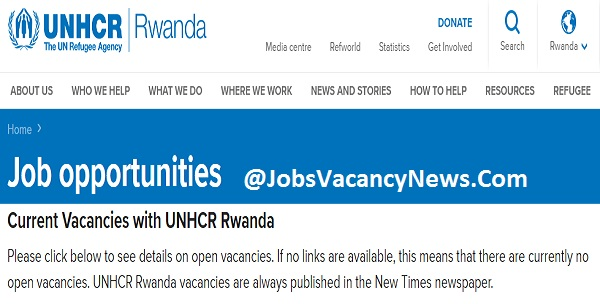 UNHCR Jobs in Rwanda - Get A Jobs in United Nations High Commissioner for Refugees