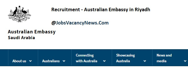 Australian Embassy Riyadh Jobs - Apply for Australian Embassy Jobs in Riyadh Saudi Arabia